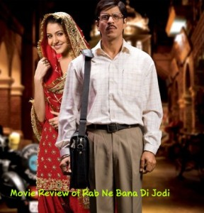 Movie Review of Rab Ne Bana Di Jodi