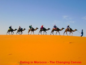 Dating in Morocco - The Changing Canvas